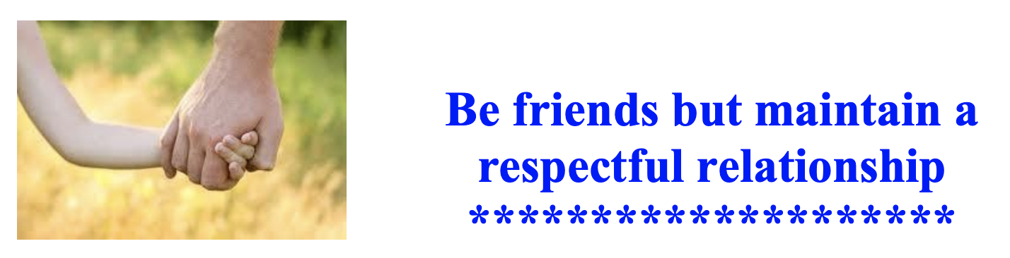 Be friends but maintain a respectful relationship